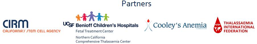 Co-branding: UCSF Center for Maternal-Fetal Precision Medicine, Benioff Children's Hospital, Fetal Treatment Center, Northern California Comprehensive Thalassemia Center, CIRM, Cooley's Anemia Foundation, Thalassemia International Federation